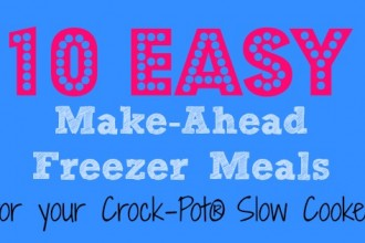 10 Easy Freezer Meals - Crock-Pot